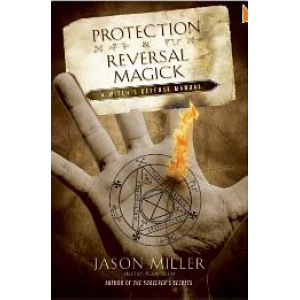 Protection And Reversal Magick A Witch Defense Manual Cover