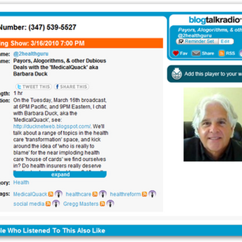 Payors Algorithms other Dubious Deals with the MedicalQuack - Blog Talk Radio 3-16-2010