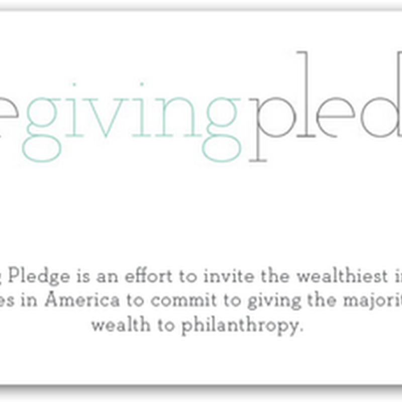 "Bill Gates & Warren Buffett – Call for Philanthropy To Give 50% of Their Fortunes To Help Others With ""The Giving Pledge"""