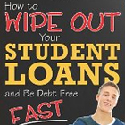 Post image for How to Wipe Out Your Student Loans