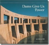 Dams Give Us Power