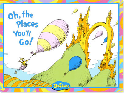 Dr. Suess the places you'll go
