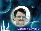Darshan Baveja Ji
