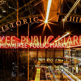 Milwaukee Public Market by Anna-Lee Nemchek Cappaert - City,  Street & Park  Markets & Shops ( historic third ward, zoom, city lights, long exposure, milwaukee public market, downtown )