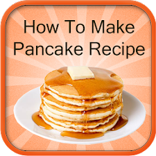 How to Make Pancake Recipes