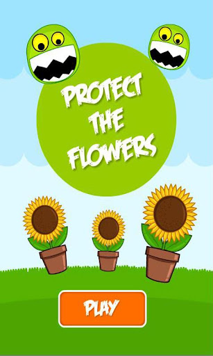 Protect the Flowers