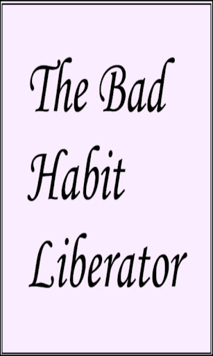 The Bad Habit Liberator
