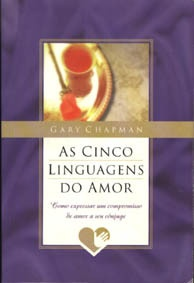Gary Chapman - As Cinco Linguagens do Amor