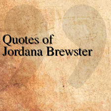 Quotes of Jordana Brewster