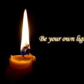 Be your own light by Suzana Trifkovic - Typography Quotes & Sentences ( candle, saying, quote, dark, yellow, light, flame, shiny )