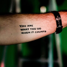 You Are What You Do When It Counts by Angelo Perrino - People Body Art/Tattoos