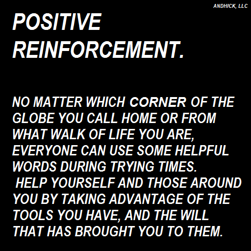 the positive reinforcement application Positive reinforcement is arguably the most essential ingredient of coaching, because there is power in positive influence.