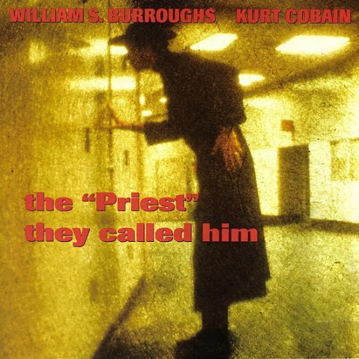 Industrial, Noise, Neofolk, Dark Ambient, Electronic stuff to check... - Page 2 Kurt%20cobain%20william%20burroughs%20priest