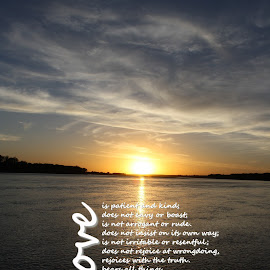 Love is..... by Laura Gardner - Typography Captioned Photos ( water, nd, sunset, missouri river, 1 chorinthians, sun )