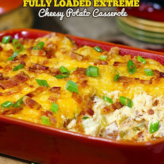 Fully Loaded Extreme Cheesy Potato Casserole