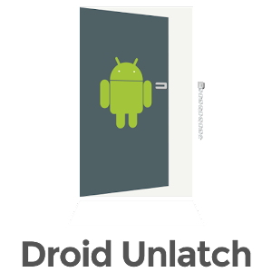 Droid Unlatch – unlock the device if your forget Android PIN, Password, or Pattern