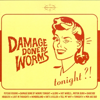 Damage Done By Worms - Tonight?! [1999]
