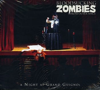 Bloodsucking Zombies From Outer Space - A Night At Grand Guignol [2005]