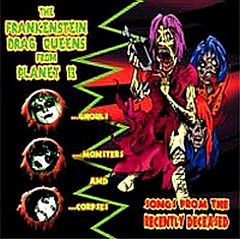 Frankenstein Drag Queens From Planet 13 - Songs From The Recently Deceased [2001]
