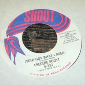 Freddie Scott - (You) Got What I Need / Powerful Love