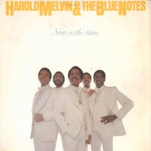 Harold Melvin & The Blue Notes - Now Is The Time