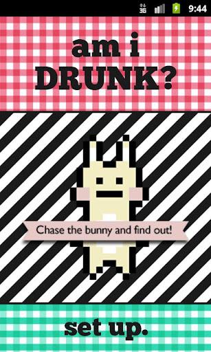 am i DRUNK