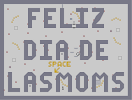 Thumbnail of the map 'Feliz Dia De Las Moms'