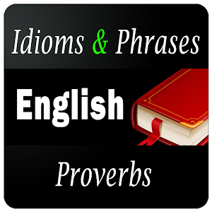 english idioms and phrases android apps on google play