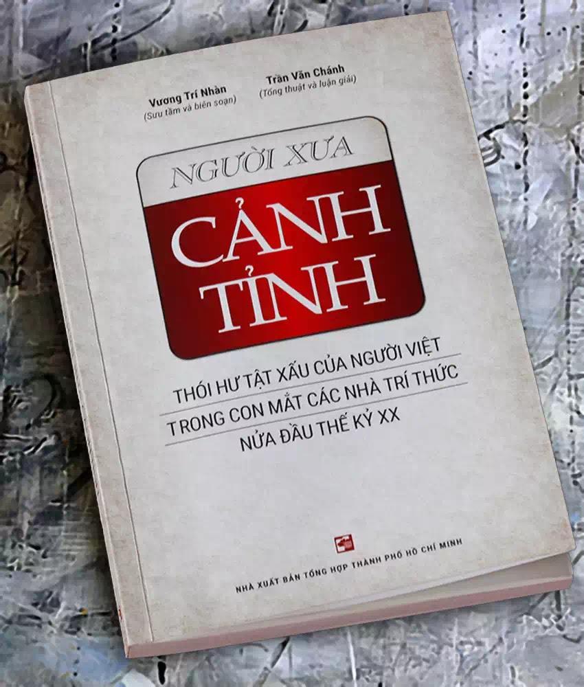 Sách Người xưa cảnh tỉnh do Vương Trí Nhàn sưu tầm, biên soạn, Trần Văn Chánh tổng thuật và luận giải.
