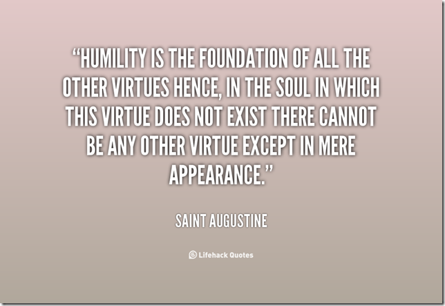 quote-Saint-Augustine-humility-is-the-foundation-of-all-the-105684