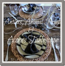 Antlers Animal print and acorns tablescape