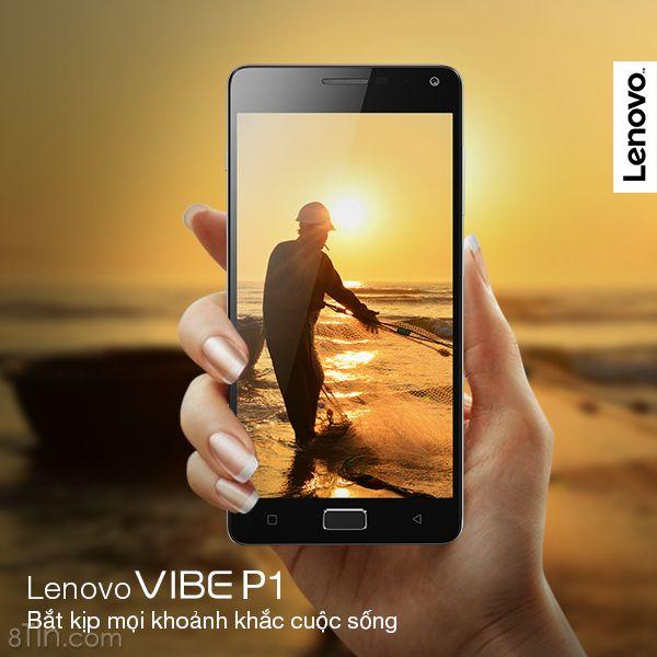 Bắt kịp mọi khoảnh khắc của cuộc sống với Lenovo VIBE P1 !!