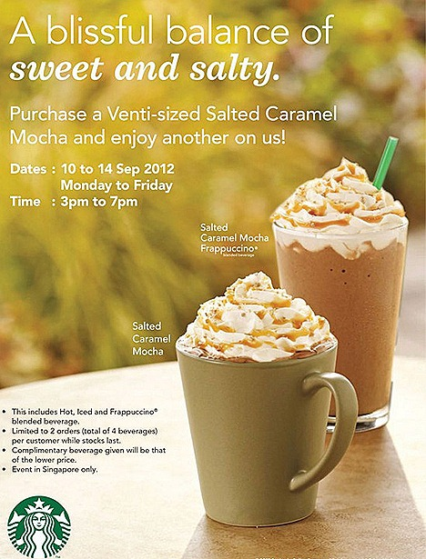 STARBUCKS SALTED CARAMEL MOCHA FRAPPUCCINO ICED HOT ONE FOR ONE OFFER FREE BEVERAGE venti size blend of espresso, steamed milk, mocha sauce and toffee nut flavored syrup buttery caramel sauce smoked sea salt sugar