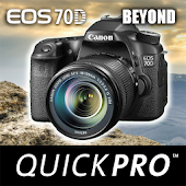 Guide to Canon 70D Beyond