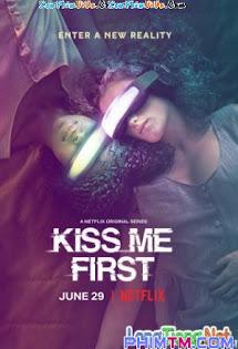 Thế Giới Ảo  :Phần 1 - Kiss Me First  :Season 1