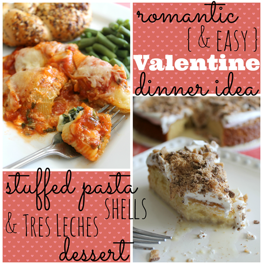 Romantic & Easy Valentine dinner idea ~ stuffed pasta shells & tres leches dessert #CBias #shop #Valentines4All