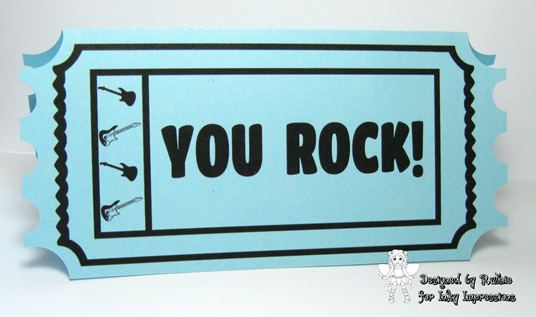You Rock Ticket Card - Ruthie Lopez - Inky Impressions
