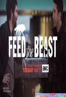 Tỏa Sáng Đam Mê :Phần 1 - Feed The Beast - Season 1