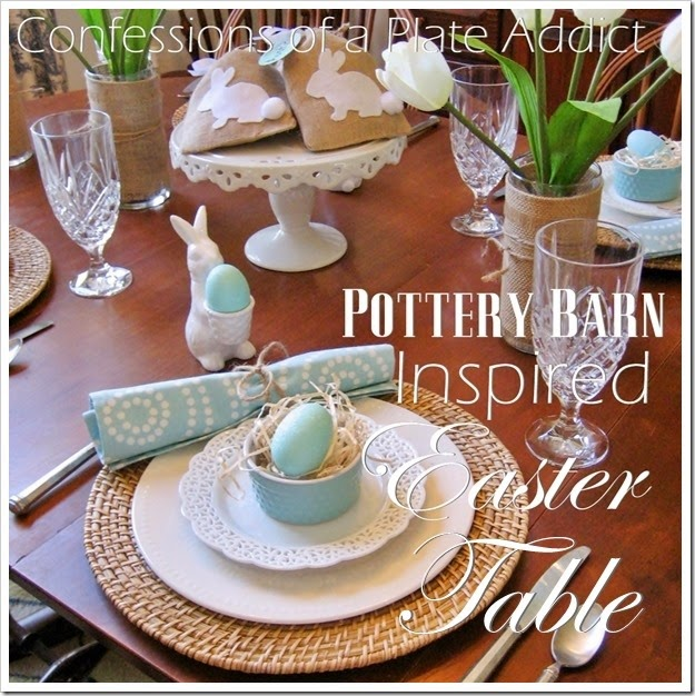 CONFESSIONS OF A PLATE ADDICT Pottery Barn Inspired Easter Table