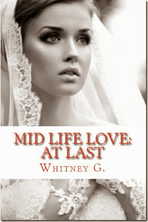 Mid Life Love: At Last by Whitney Gracia Williams