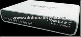 NOVA ATUALIZAÇÃO POWERNET P99 HD PLATINUM