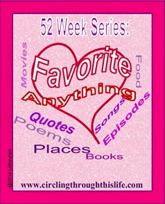 Favorite Anything 52 Week Series at Circling Through This Life
