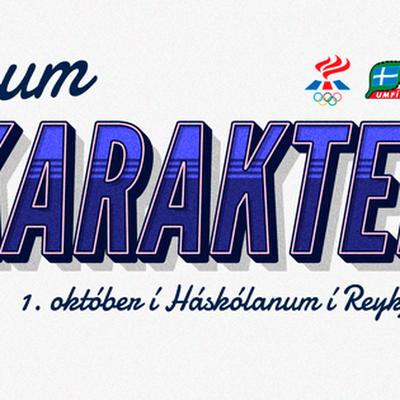 Sýnum karakter Ráðstefna laugardaginn 1 okt kl1012:30