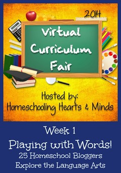 Playing with Words:  Week 1 of the 2014 Virtual Curriculum Fair.  Hosted by Homeschooling Hearts & Minds