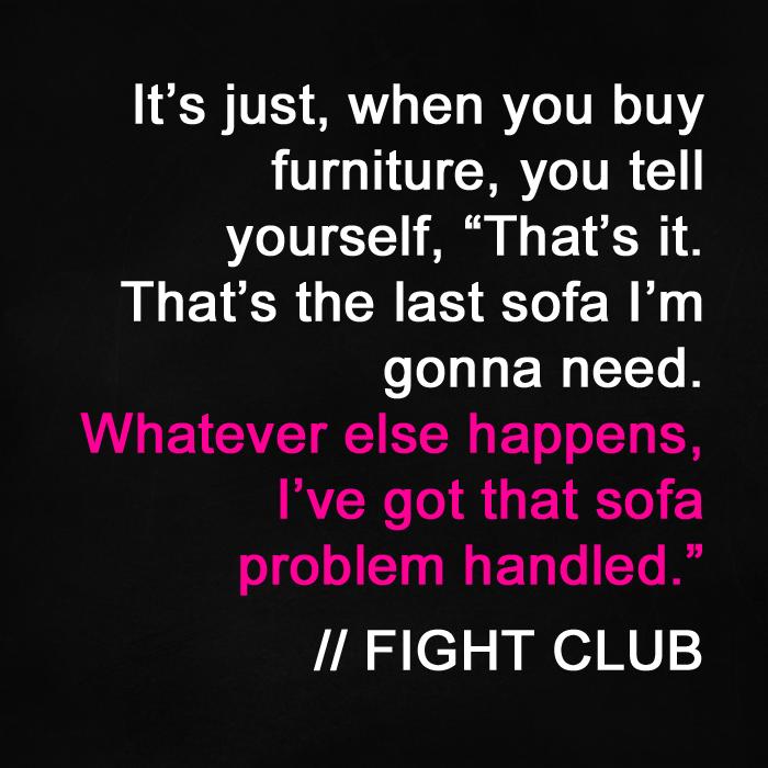 fight club sofa quote