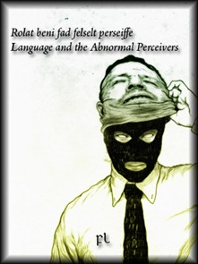 Language and the abnormal perceivers