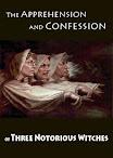 A apreensão e confissão de três bruxas Notorious