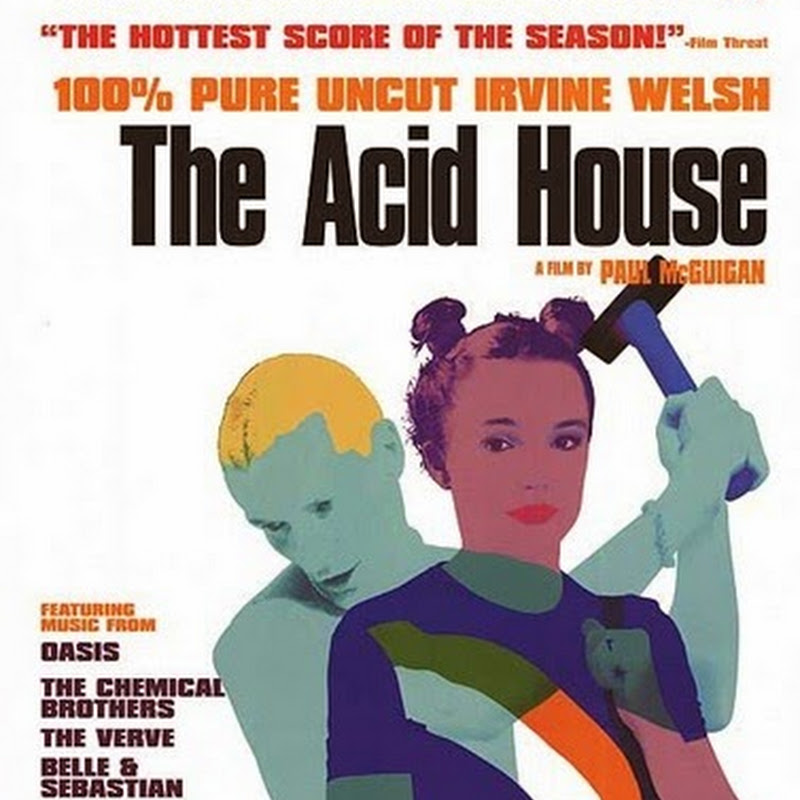 The Acid House, film tratto da un libro di racconti dello scrittore surrealista Irving Wels.