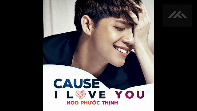 Noo Phuoc Thinh Cause I Love You