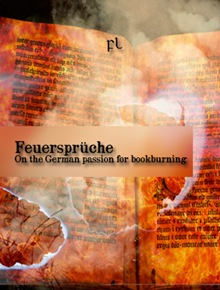 Feuersprüche - The German passion for bookburning